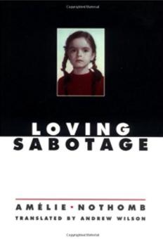 Loving Sabotage Amelie Nothomb