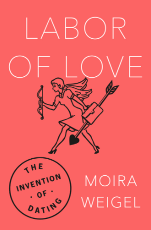 Labor of Love Moira Weigel