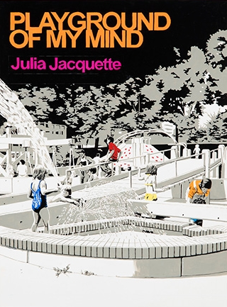 Playground of My Mind Julia Jacquette