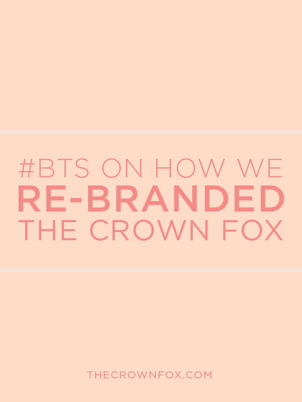 The Crown Fox | www.TheCrownFox.com | Brand Design + Strategy | Re-Brand