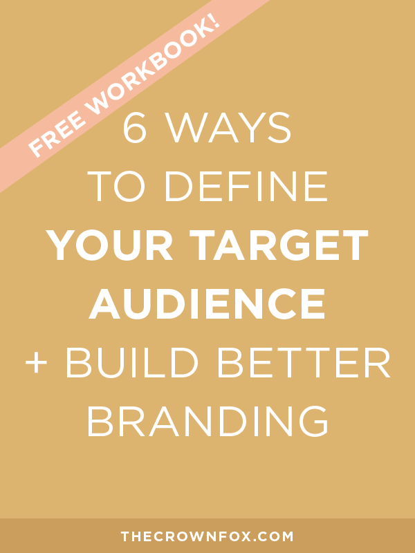 How do you define your target audience for branding? Grow your business by understanding your customers or clients or audience. Read the post to find out how | The Crown Fox | www.TheCrownFox.com | Branding + Design | Defining Your Target Audience
