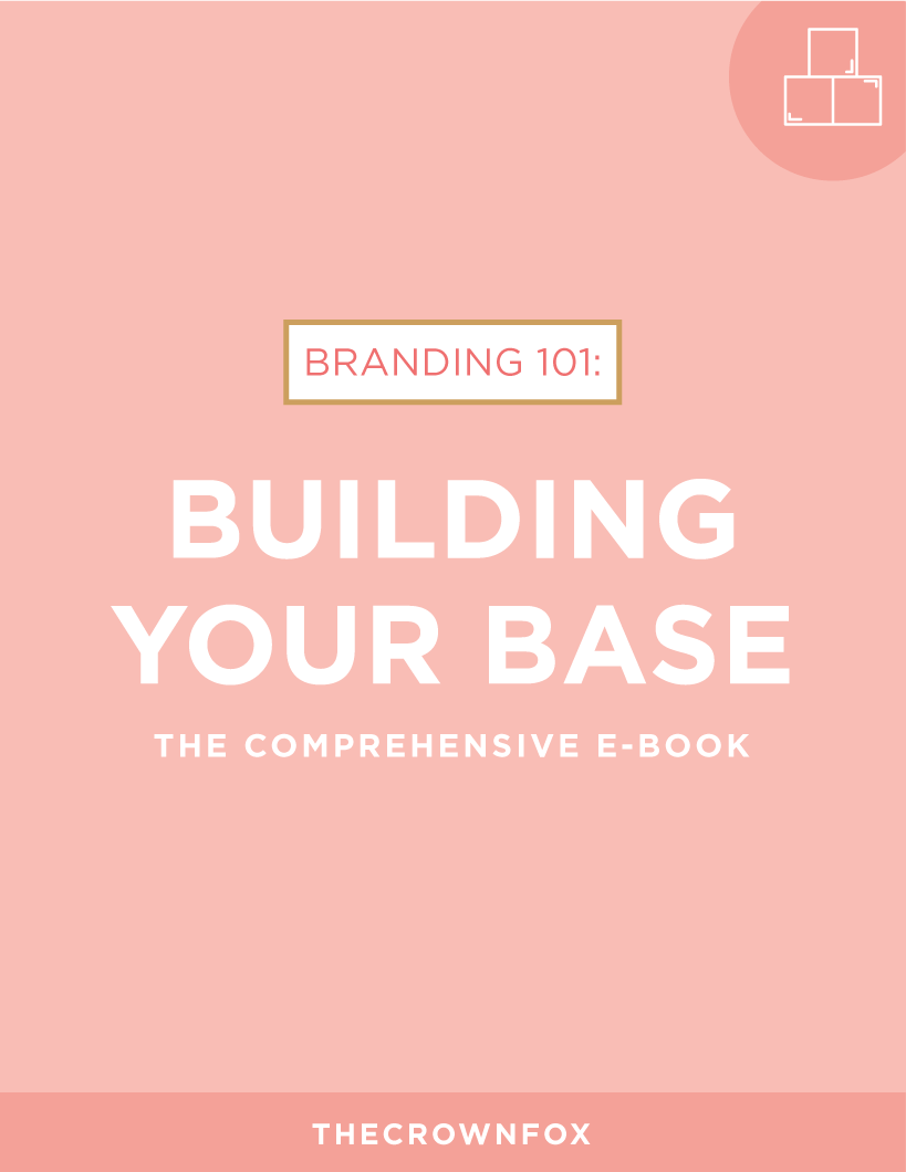 Ready to build a base for your brand + business? Grab the e-book from TheCrownFox NOW! www.TheCrownFox.com/byb