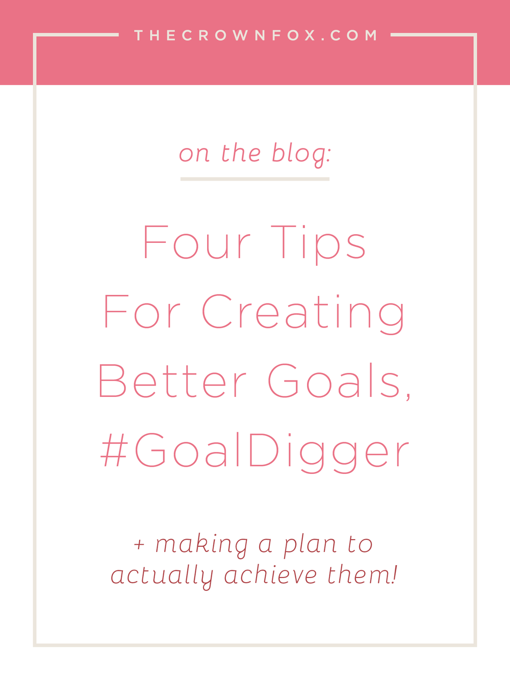 #goaldigger and #goalgetters this is for you: Making goals and an attack plan to accomplish them is hugely beneficial in your online business. Here are four tips that create goals with intent and with power to grow your business. | The Crown Fox | www.TheCrownFox.com | Brand Design + Strategy | Goals