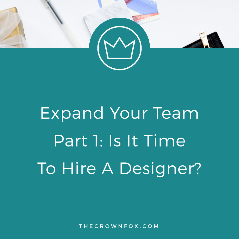 Expand Your Team Part 1 Is It Time To Hire A Designer