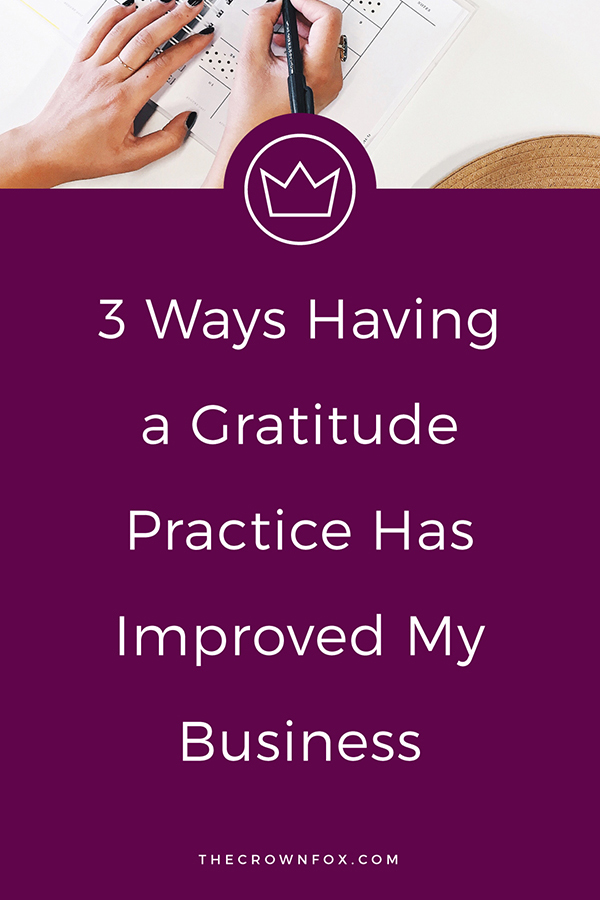Practicing Gratitude in your business is so essential to growing, seeing opportunities, and having less stress! Click through to read more. | www.TheCrownFox.com | Graphic Designer | Productivity + Mindset Tips #gratitude #manifestation