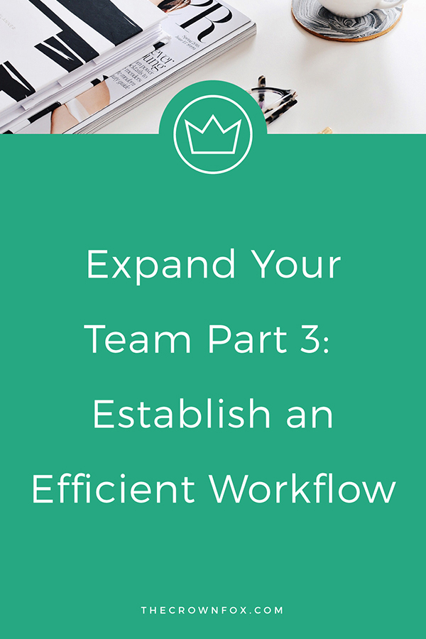 Start outsourcing work and bring on a designer to give you that professional and polished feel. Here's how you can establish an efficient workflow! | www.TheCrownFox.com | Graphic design Assistant for Creative Entrepreneurs #onlinebusiness #workflow