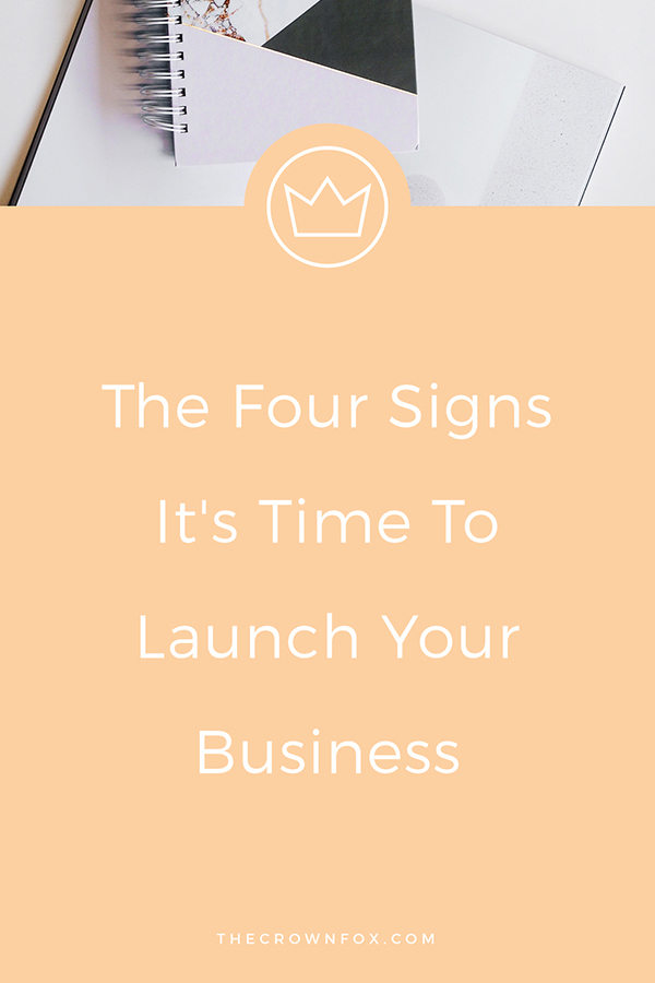 Girlboss! Launching a business on the horizon? Here are four signs you should start a business! | www.TheCrownFox.com | Graphic Design Assistant to Creative Entrepreneurs #launchbusiness #business