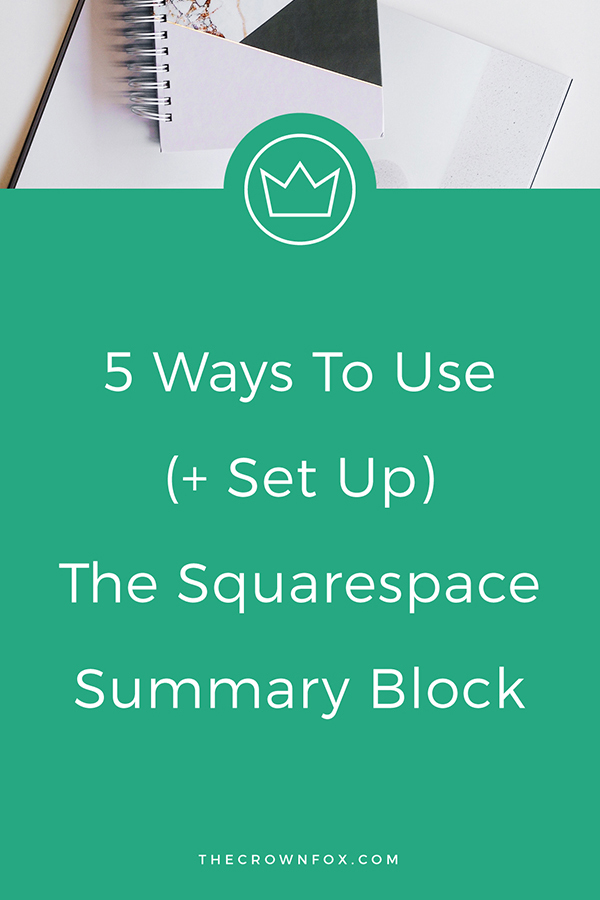 Setting Up Squarespace? The summary block is one of the most versatile and useful tools in designing your squarespace website. Click through to learn more and grab the pre-sale pricing for Setting Up Squarespace! | TheCrownFox.com | Designer #squarespace #webdesign #website