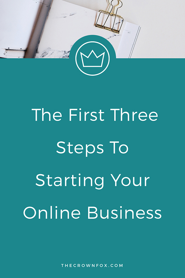 Starting Your Online Business | Ready to ditch the 9-5? Here are the very first three things you NEED to do before you start your own small online business | Graphic Design | www.TheCrownFox.com #business #businesstips