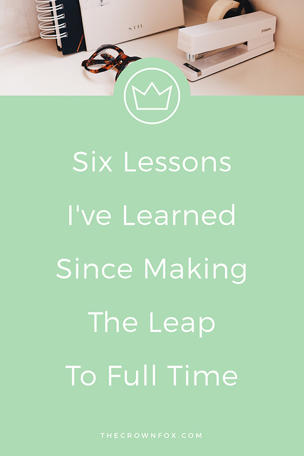 Full Time Lessons for Creative Entrepreneurs | TheCrownFox | Entrepreneur Tips and Lessons #businessowner #businesstips