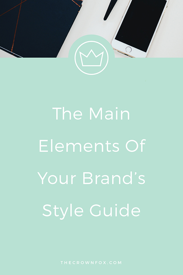 Branding Style Guide - create a system through your branding - here's how | The Crown Fox | www.TheCrownFox.com | Branding + Design | Style Guide #styleguide #brandingboard #brandguide