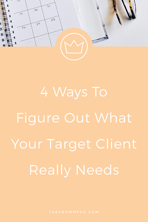 Biz tips: What does your target client need? Let's find out!  | www.TheCrownFox.com | Graphic Designer #targetaudience #businesstips