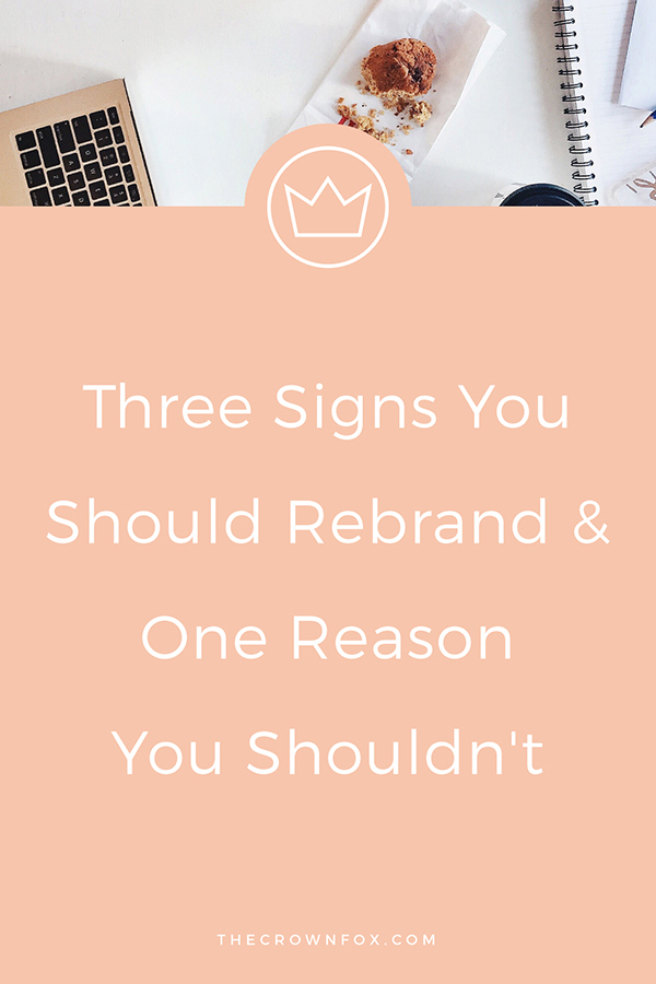 Should I rebrand? Reasons for small businesses to rebrand | www.TheCrownFox.com | Graphic Design #rebrand #branding
