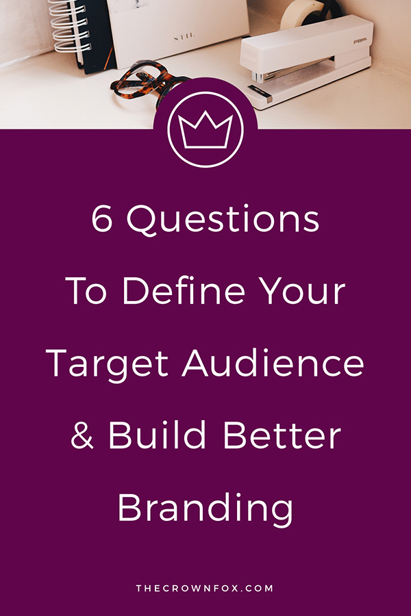 Define Your Target Audience - How do you define your target audience for branding? Grow your business by understanding your customers or clients or audience. Read the post to find out how | The Crown Fox | www.TheCrownFox.com | Graphic Design Assistant Creative Entrepreneurs #targetaudience #targetmarket