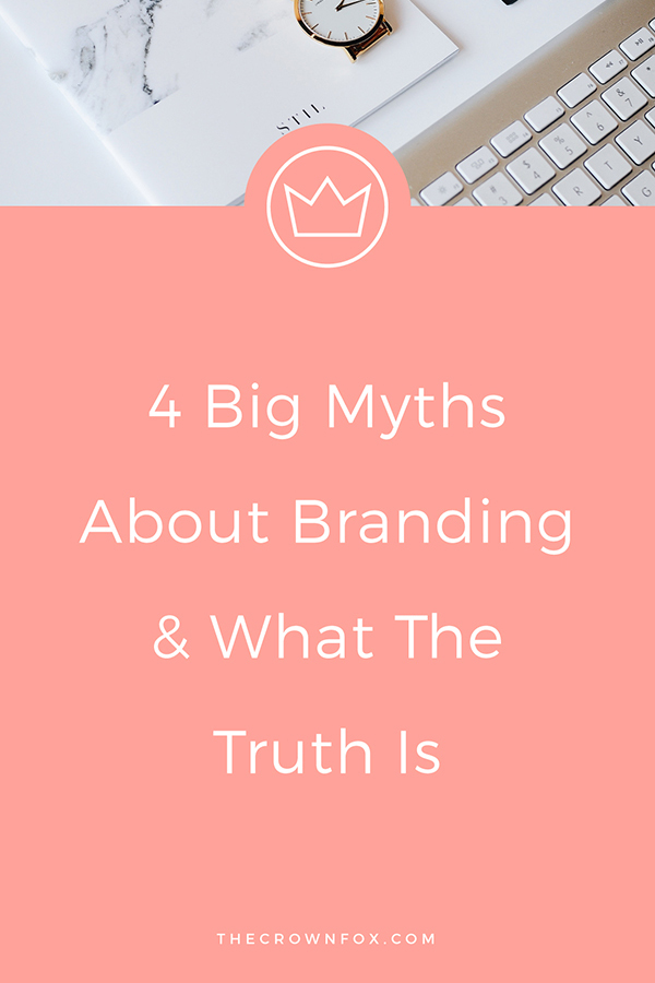 Branding Myths Revealed! Hey boss babe -- stop believing these myths now. | Graphic Design Assistant for Creative Entrepreneurs | TheCrownFox.com #branding #branddesign