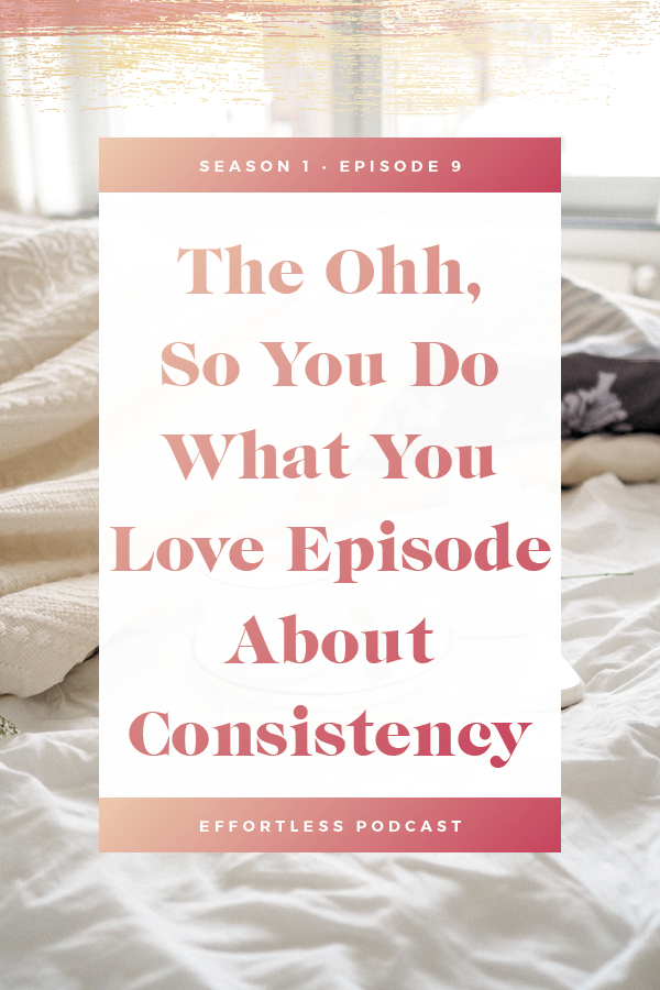 Create an effortless online business - episode 9 is about my word of the year for 2018, consistency. Consistency is something a lot of business owners crave and work for in their business but this episode shows that approaching consistency just for the sake of checking boxes off your to do list is the wrong approach. Click through to read the shownotes and listen - don't forget to subscribe and rate on iTunes! | EffortLess Podcast | TheCrownFox | #podcast #businesspodcast #mindsetpodcast