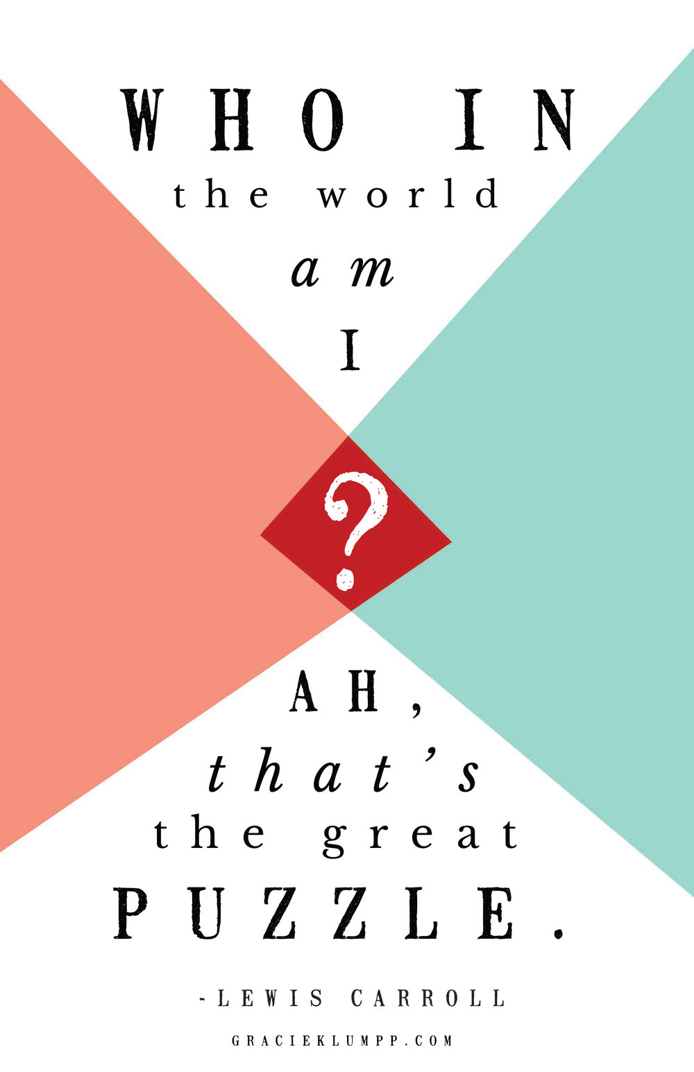 Who in the World Am I? Alice in Wonderland Quote