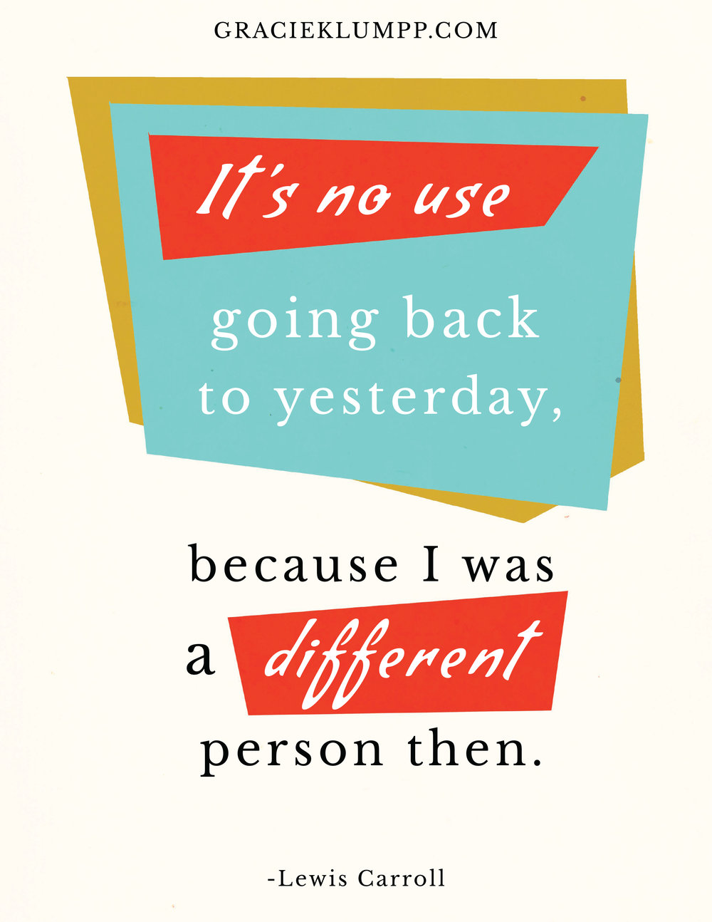 It's No Use Going Back to Yesterday Quote
