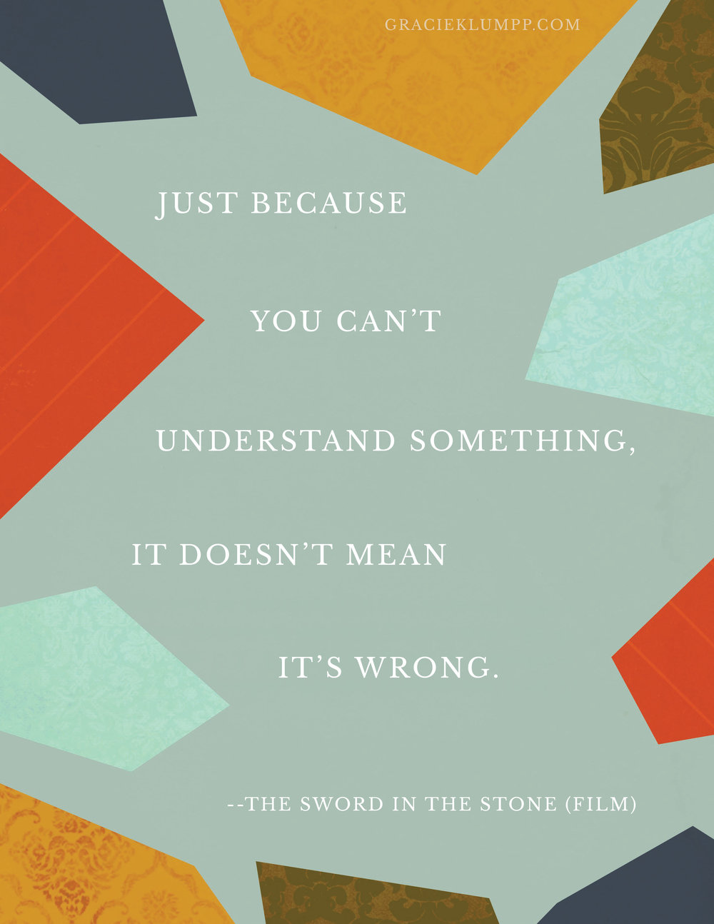 Just Because You Can't Understand Something Quote