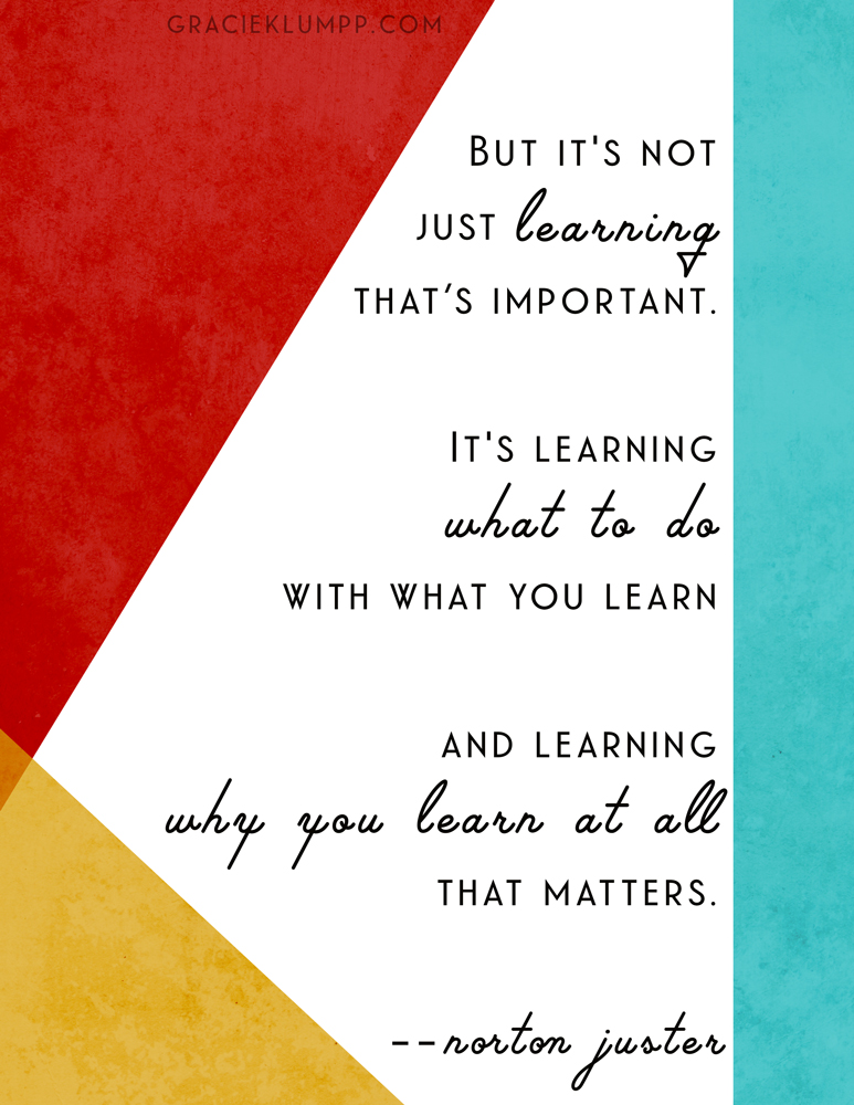 It's Not Just Learning That's Important Quote