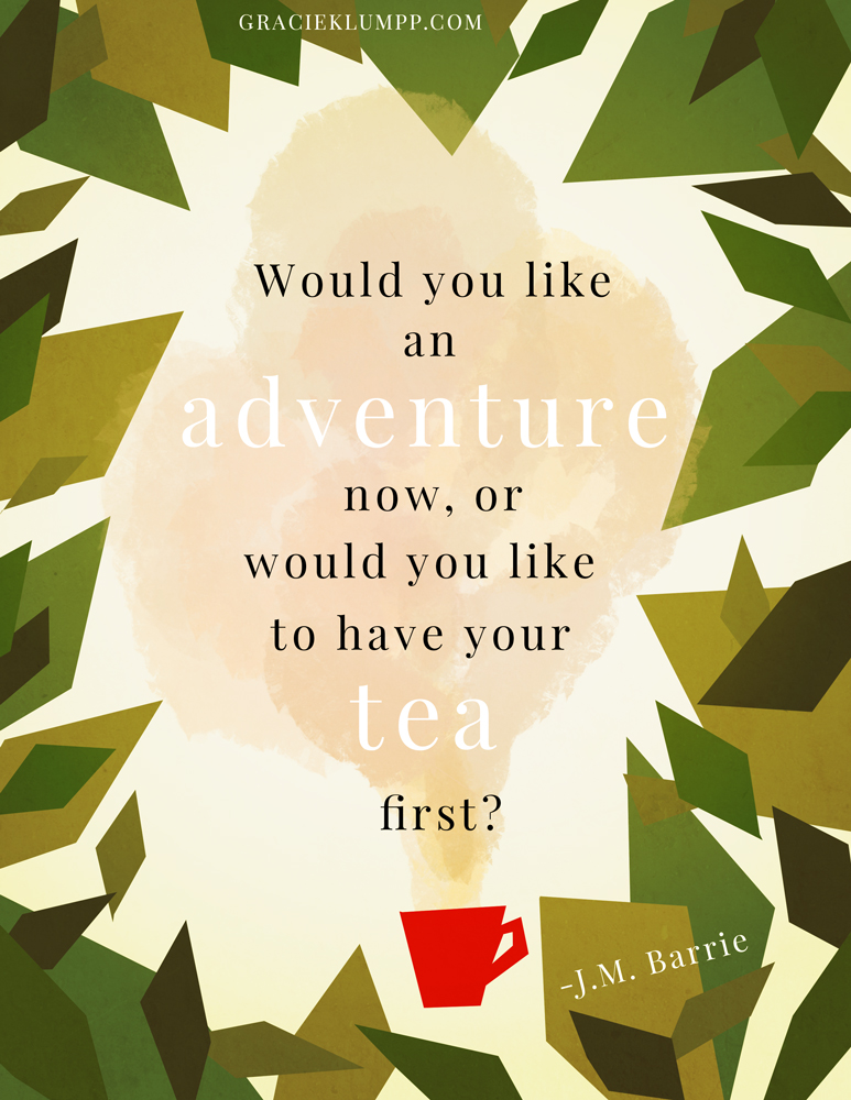 Adventure Now or Tea First?