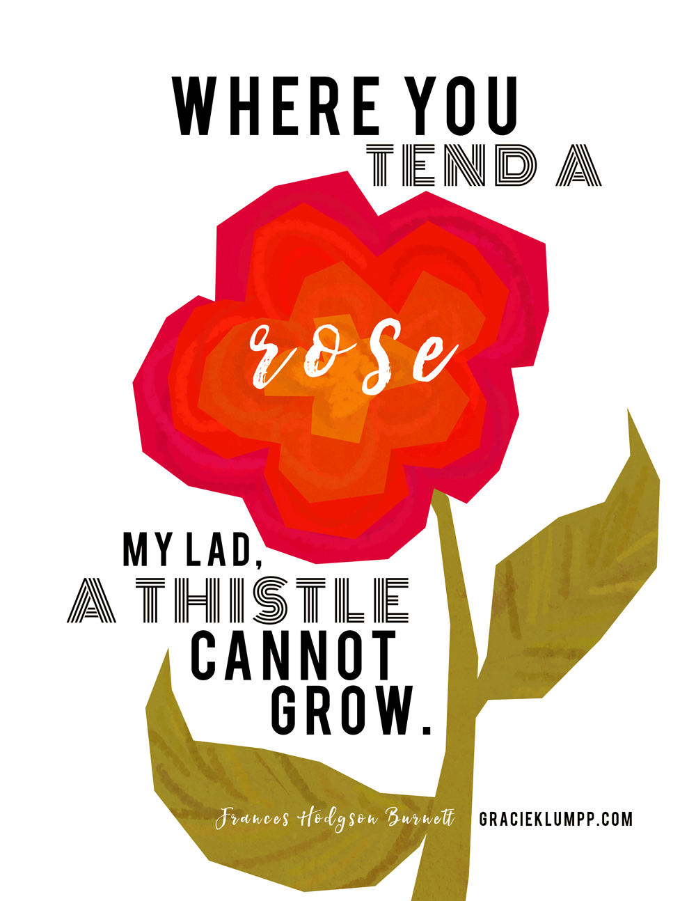 Where You Tend a Rose Secret Garden Quote