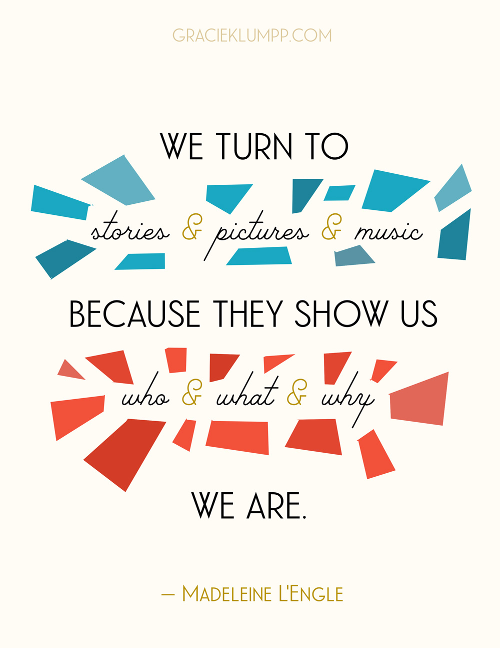 We Turn To Stories, Pictures and Music...