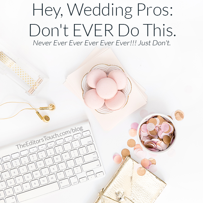Advice for Wedding Professionals | The Editor's Touch