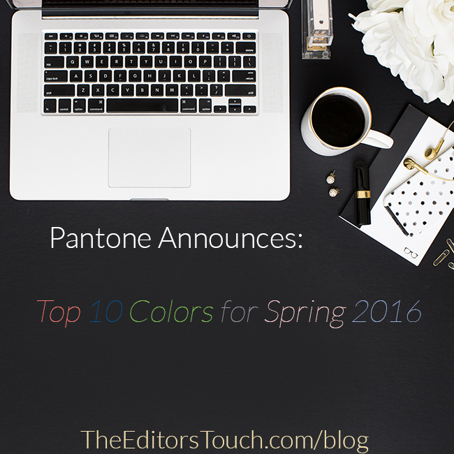 Pantone's Top 10 Colors for Spring 2016 | The Editor's Touch