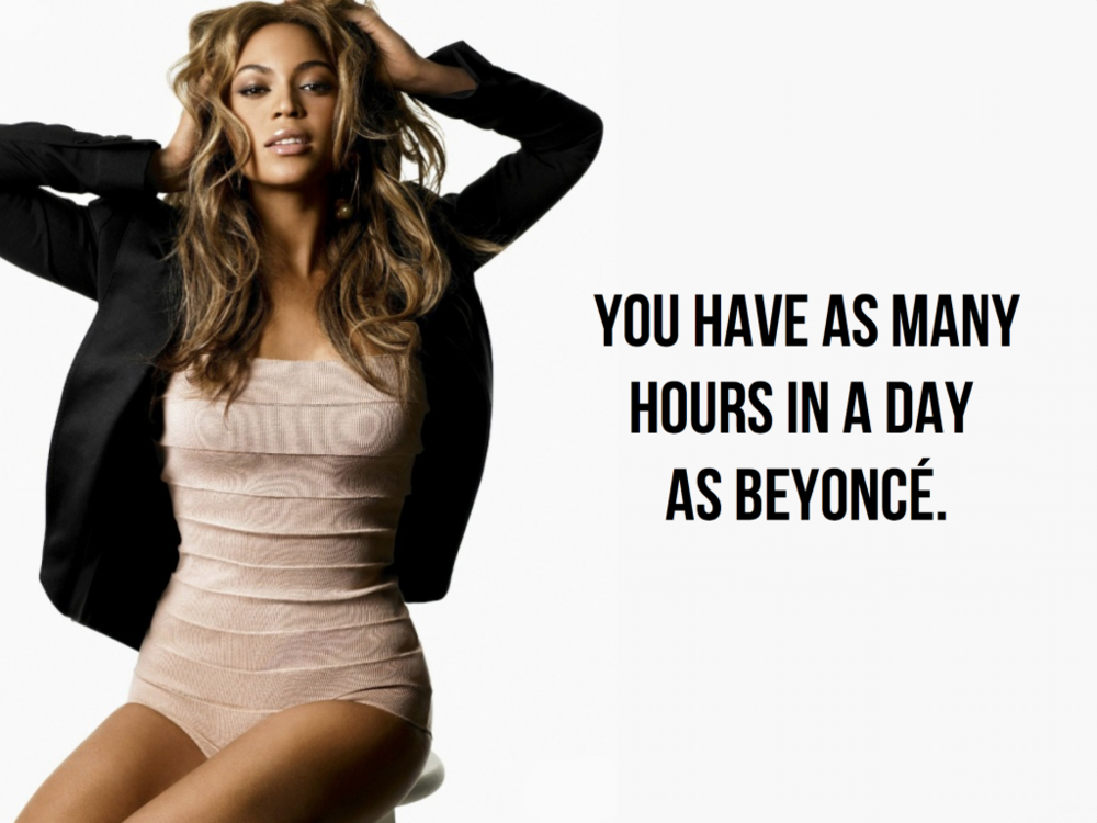 You Have Just As Many Hours In Your Day As Beyonce | The Editor's Touch
