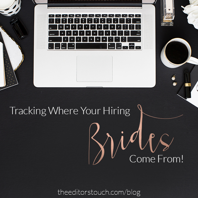 Finding the Brides and Tracking Where the Brides Who Hire You Come From   Most of the Time This is Impossible   The Editor's Touch