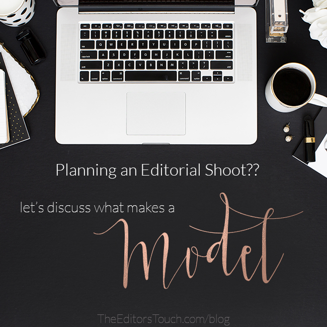 Planning a Styled Shoot??  The Model You Choose Can Make or Break Your Chances of a Published Feature! | The Editor's Touch