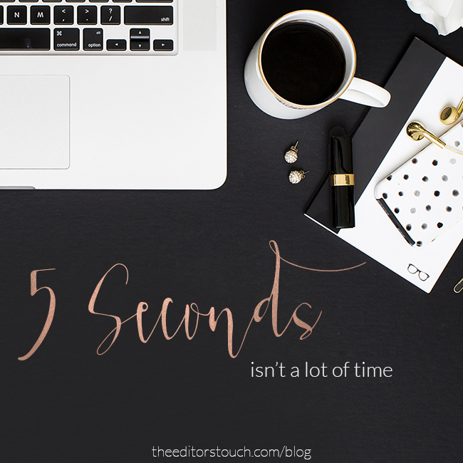 You Have Less Than 5 Seconds To Keep Someone On Your Website | The Editor's Touch