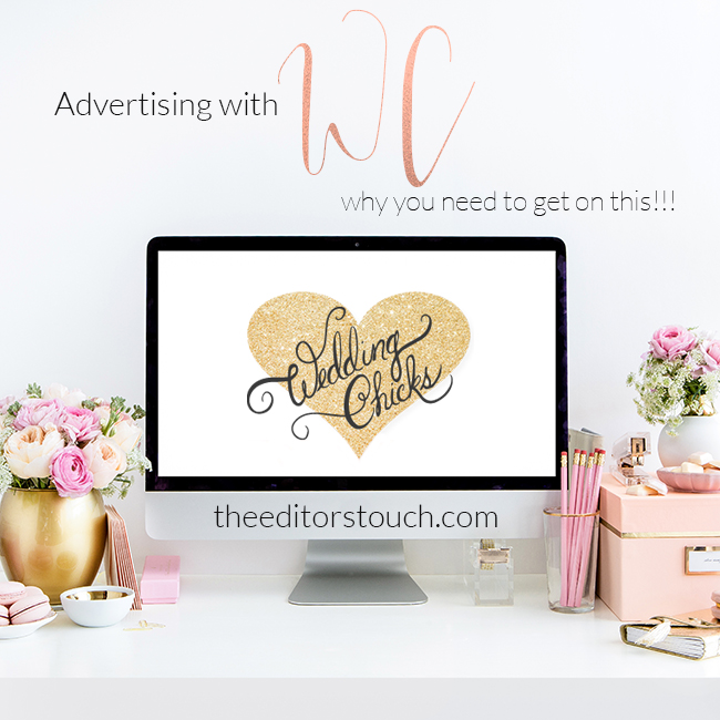 Advertising on the Wedding Chicks | The Editor's Touch