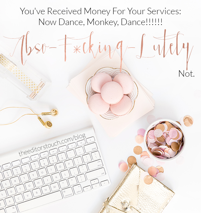 Being Treated Badly By Paying Clients and What To Do About It | The Editor's Touch