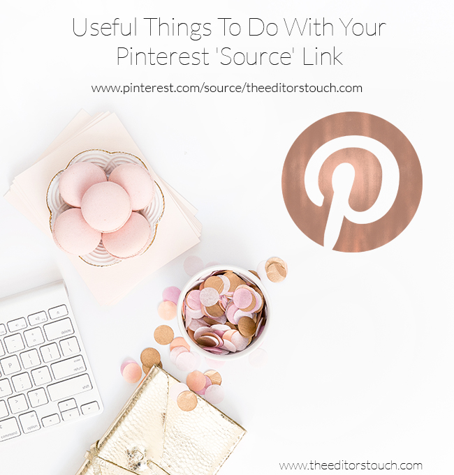 Useful Things To Do With Your Pinterest 'Source' Link | The Editor's Touch