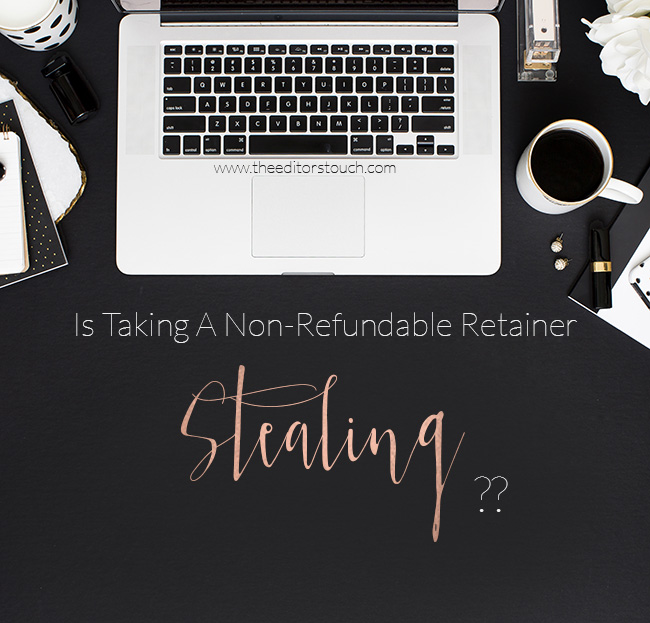 Taking a Nonrefundable Retainer in Business | The Editor's Touch