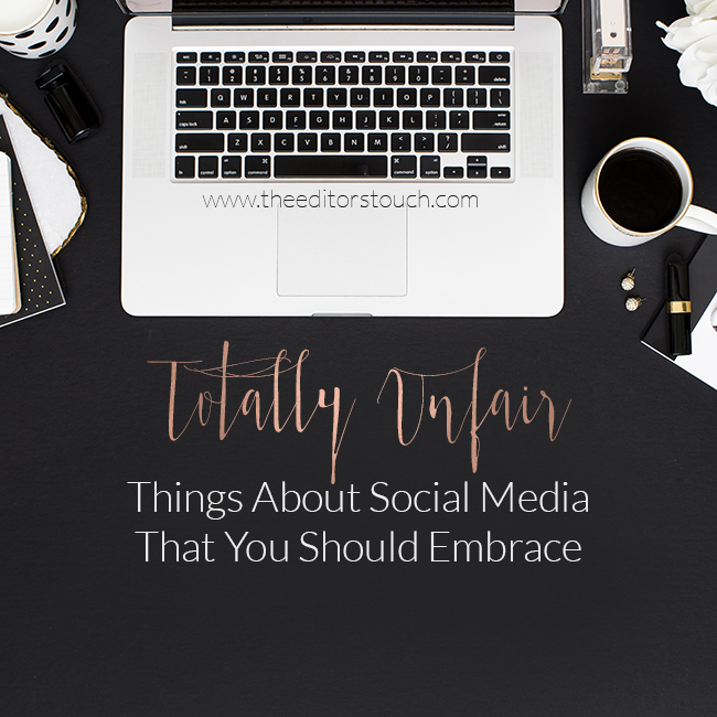 8 Totally Unfair Things About Social Media That You Should Embrace