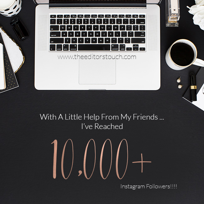 Reaching the 10K Following Mark on Instagram | The Editor's Touch