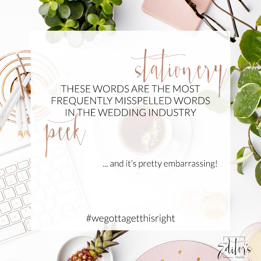 The Editor's Touch | Spelling Peek and Stationery Correctly