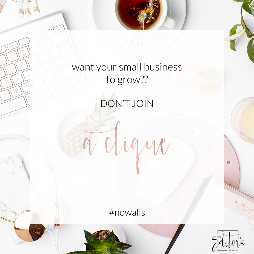 Don't Join a Clique | Grow Your Small Business | The Editor's Touch