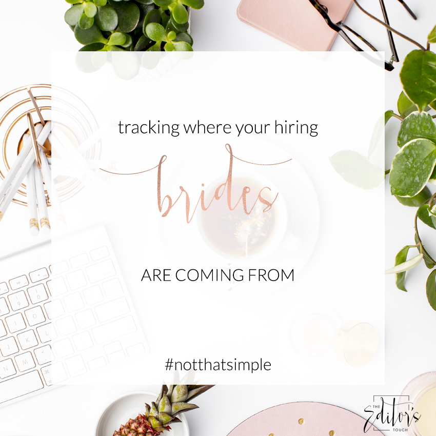 Finding the Brides and Tracking Where the Brides Who Hire You Come From | Most of the Time This is Impossible | The Editor's Touch