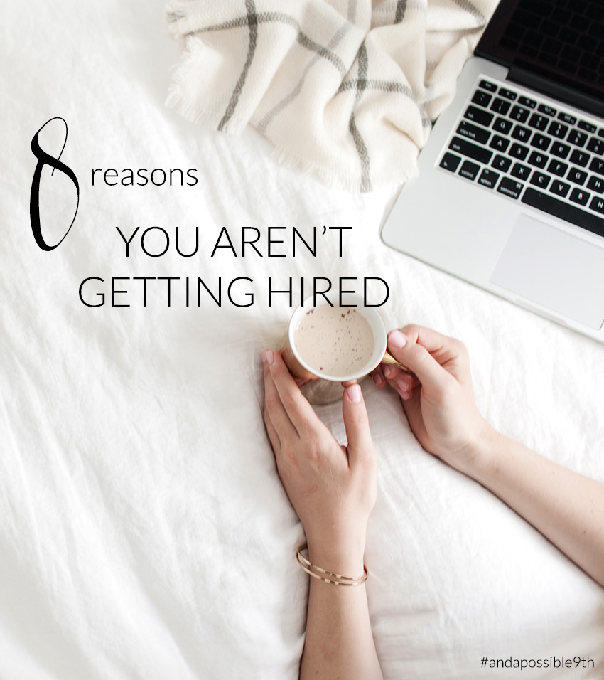 8 Reasons You're Not Getting Hired | The Editor's Touch