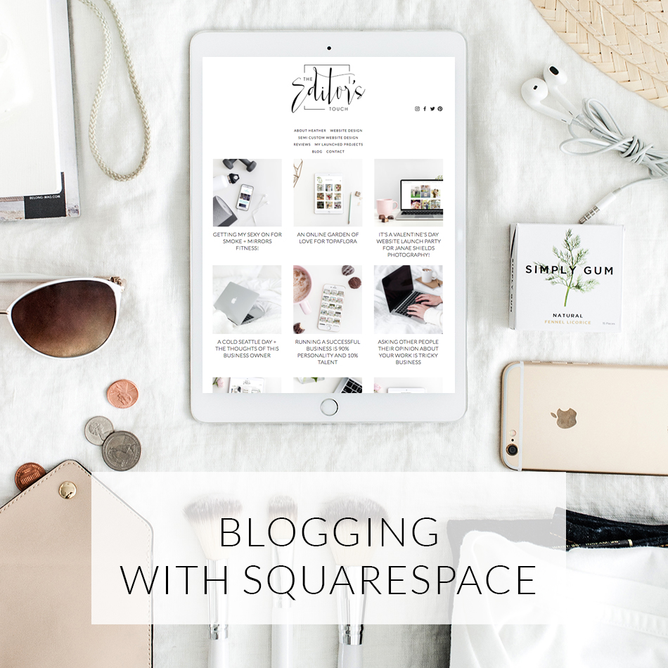 Blogging With Squarespace | The Editor's Touch