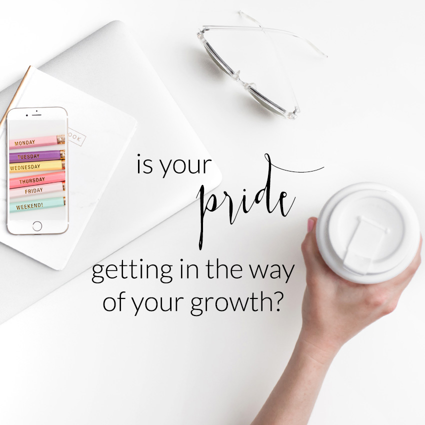 Is Your Pride Getting in the Way of Your Growth?  Let's Talk About Making Changes in Business | The Editor's Touch