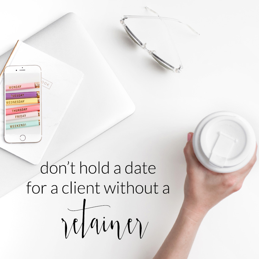 Don't hold dates for a client without securing their retainer | The Editor's Touch
