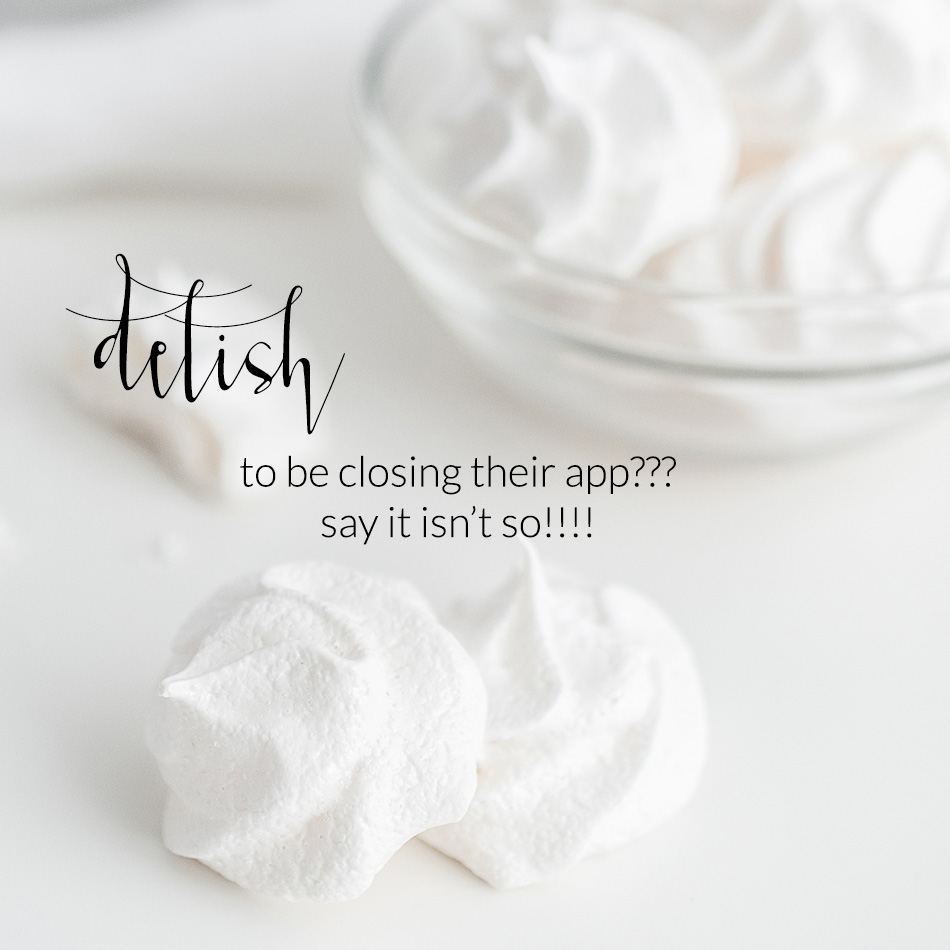 Delish Recipe App Closing as of April 20 | The Editor's Touch