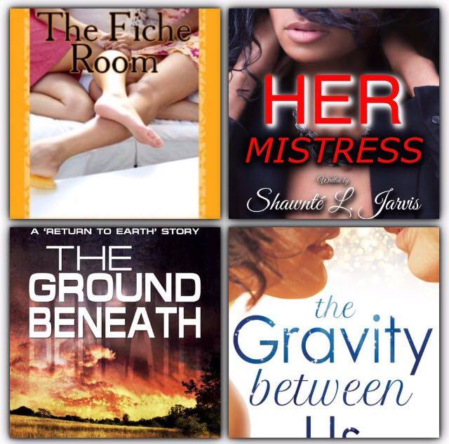 """The Fiche Room"" by Suzie Carr - "" Her Mistress"" by Shawnte L. Jarvis - ""The Ground Beneath"" by Missouri Vaun - ""The Gravity Between Us"" by Kristen Zimmer."