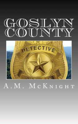 """Goslyn County"" by A.M. McKnight."
