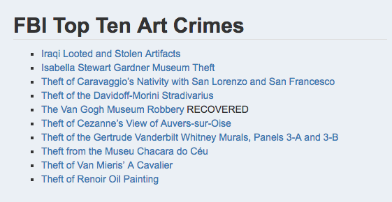 The FBI's top Ten Art Crimes (https://www.fbi.gov/investigate/violent-crime/art-theft)